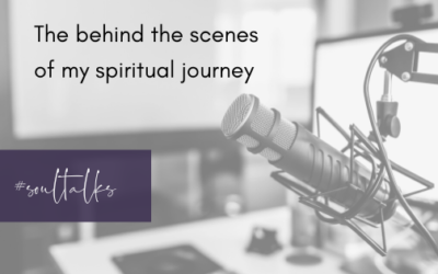 Soul Talks: Episode 9 – The behind the scenes of my spiritual journey