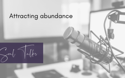 Soul Talks: Episode 42 – Attracting abundance