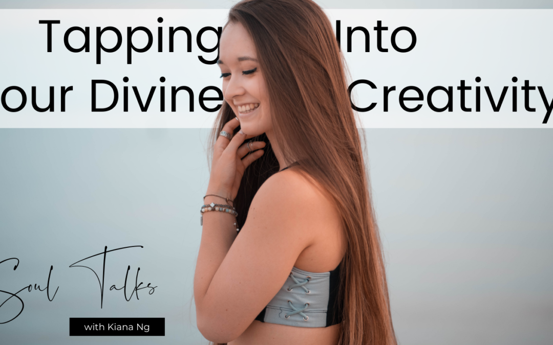 Soul Talks: Episode 48 – Tapping into your divine creativity